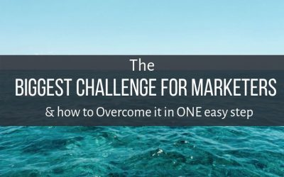 The Biggest Challenge for Marketers