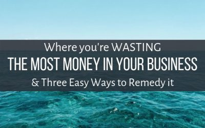 The Biggest Waste of Money in your Business